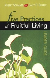 Five Practices of Fruitful Living, Leader's Guide