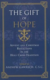 Gift of Hope: Advent and Christmas Reflections in the Holy Cross Tradition