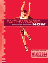 FaithWeaver Now Grades 3&4 Teacher Guide, Spring 2015