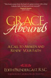 Grace Abounds: A Call to Awaken and Renew Your Faith
