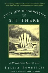 Don't Just Do Something, Sit There: A Mindfulness Retreat with Sylvia Boorstein - eBook