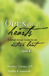 Open Our Hearts: A Small-Group Guide for an Active Lent, Cycle B