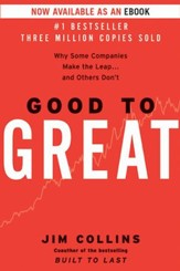 Good to Great: Why Some Companies Make the Leap...And Others Don't - eBook