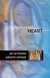 The Unsheltered Heart: An At-Home Advent Retreat, Cycle B