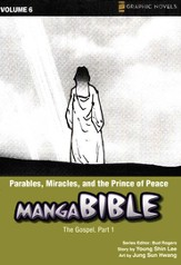 Parables, Miracles, and the Prince of Peace: The Gospel Part 1, Volume # 6