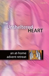 The Unsheltered Heart: An At-Home Advent Retreat (Cycle C)