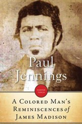 A Colored Man's Reminiscences of James Madison - eBook
