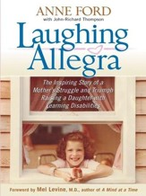 Laughing Allegra: The Inspiring Story of a Mother's Struggle and Triumph Raising a Daughter With Learning Disabilities - eBook