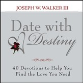 Date with Destiny: 40 Devotions to Help You Find the Love You Need