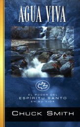 Agua Viva: El Poder del Espiritu Santo en su Vida, Living Water: The Power of The Holy Spirit in Your Life