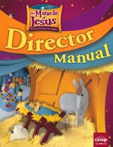 Miracle of Jesus Christmas Director Manual