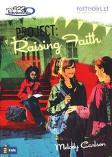 Faithgirlz! The Girls of 622 Harbor View Series #5, Project:  Raising Faith