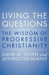 Living the Questions: The Wisdom of Progressive Christianity - eBook