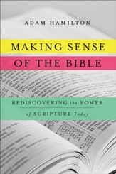 Making Sense of the Bible: Rediscovering the Power of Scripture Today - eBook