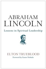Abraham Lincoln: Lessons in Spiritual Leadership - eBook