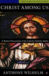 Christ Among Us: A Modern Presentation of the Catholic Faith for Adults, Sixth Edition - eBook