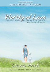 Worthy of Love: A Story-driven Bible study for Post-abortion  healing