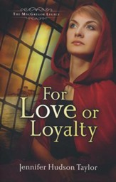 For Love or Loyalty, MacGregor Quest Series #1