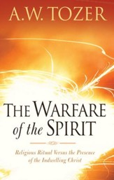 The Warfare of the Spirit: Religious Ritual Versus the Presence of the Indwelling Christ / New edition - eBook