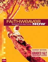 FaithWeaver Now Grades 1&2 Teacher Guide, Summer 2015
