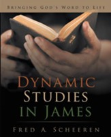 Dynamic Studies in James: Bringing Gods Word to Life - eBook