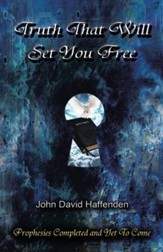 Truth That Will Set You Free: Prophesies Completed and Yet To Come - eBook