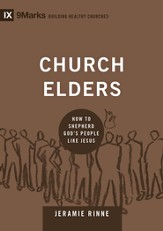 Church Elders: How to Shepherd God's People Like Jesus - eBook