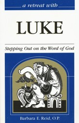 A Retreat with Luke: Stepping out on the Word of God