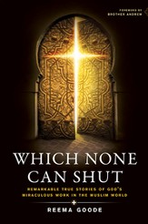 Which None Can Shut: Remarkable True Stories of God's Miraculous Work in the Muslim World - eBook