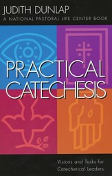 Practical Catechesis: Visions & Tasks for Catechetical Leaders