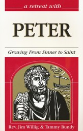 A Retreat with Peter: Growing From Sinner to Saint