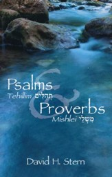 Psalms and Proverb, from the Complete Jewish Bible