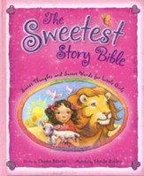 Sweetest Story Bible: Sweet Thoughts and Sweet Words For Little Girls