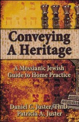 716732: Conveying A Heritage: A Messianic Jewish Guide To Home Practice