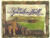The Garden Wall: A Story of Love Based on 1 Corinthians 13