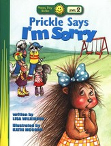 Happy Day Books, Level 2: Prickle Says I'm Sorry