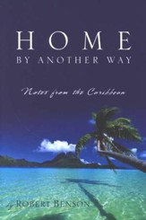 Home by Another Way: Notes from the Caribbean - Slightly Imperfect