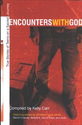 Encounters with God: True Stories of Teens on a Sacred Journey