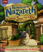 Hometown Nazareth VBS 2015: Ultimate Director Go-to Guide