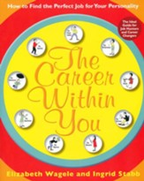 The Career Inside You: A Personalized Guide to the Ideal Job