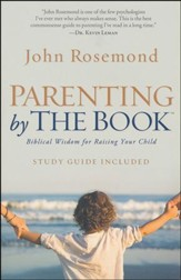 Parenting by The Book: Biblical Wisdom for Raising Your Child - Slightly Imperfect