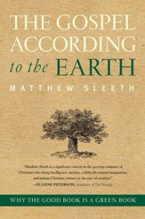 The Gospel According to the Earth: Why the Good Book Is a Green Book - eBook