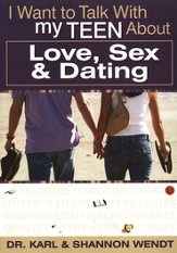 I Want to Talk with My Teen About Love, Sex and Dating