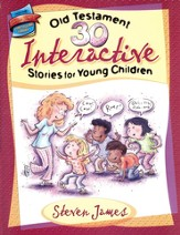 30 Interactive Old Testament Stories for Young Children (ages 3-6)