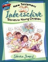 30 Interactive New Testament Stories for Young Children (ages 3-6)