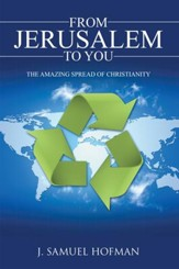 From Jerusalem to You: The Amazing Spread of Christianity - eBook