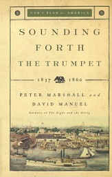 Sounding Forth the Trumpet, 1837-1860  - Slightly Imperfect