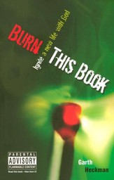 Burn This Book: Ignite a New Life with God