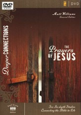 The Prayers of Jesus--DVD: Six In-depth Studies Connecting the Bible to Life