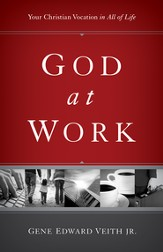 God at Work: Your Christian Vocation in All of Life - eBook